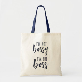 I'm Not Bossy, I'm the Boss Tote Bag