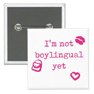 I'm Not Boylingual Yet 15 Cm Square Badge