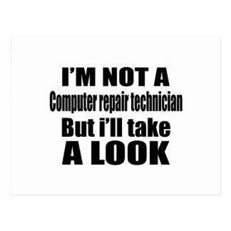 I'm not Computer repair technician. but i'll take Postcard