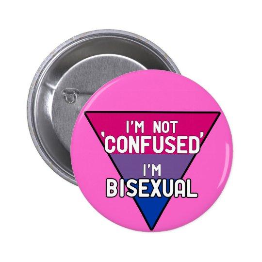 I'm Not Confused, I'm Bisexual 6 Cm Round Badge