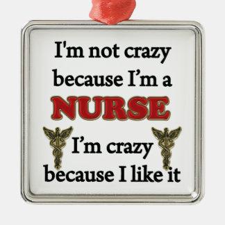 I'm Not Crazy Christmas Ornament