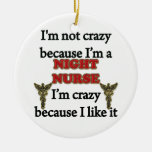 I'm Not Crazy Christmas Tree Ornaments