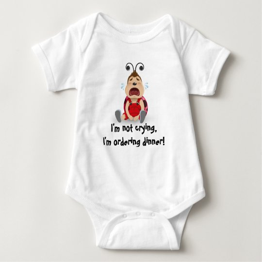 I'm not crying, I'm ordering dinner baby bodysuit