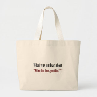 I'm not done yet, you idiot (2) jumbo tote bag