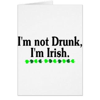 Im Not Drunk Im Irish 2 Greeting Card