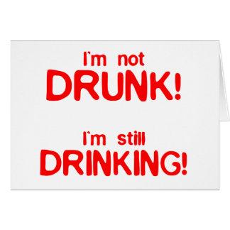 Im not drunk im still drinking greeting card