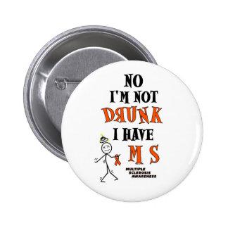 I'm Not DRUNK...MS 6 Cm Round Badge