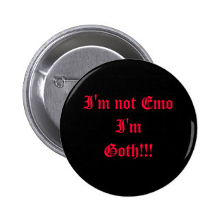 I'm not Emo I'm Goth!!! 6 Cm Round Badge
