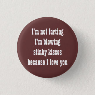 I'm not farting 3 cm round badge