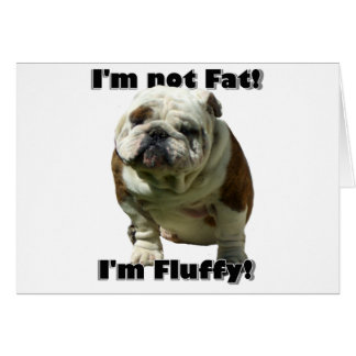 I'm not fat Bulldog greeting card