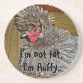 I'm Not Fat, I'm Fluffy Sandstone Coaster