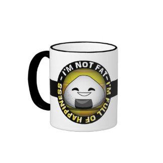 I'm NOT FAT. I'm FULL of HAPPINESS! Coffee Mugs