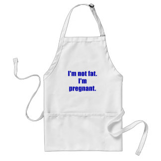 Im not Fat Im Pregnant Aprons