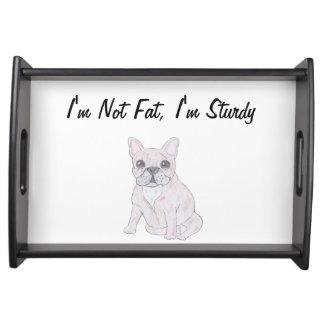 I'm Not Fat, I'm Sturdy Service Trays