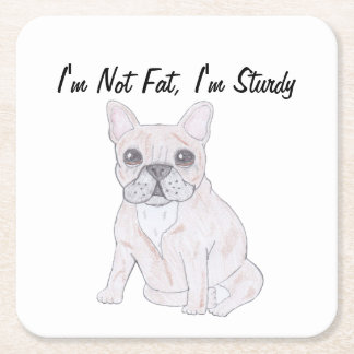 I'm Not Fat, I'm Sturdy Square Paper Coaster