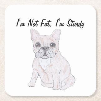 I'm Not Fat, I'm Sturdy Square Paper Coaster