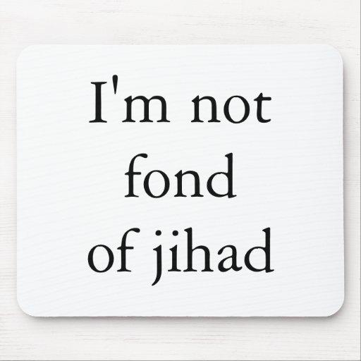 I'm not fond of jihad mousepad