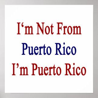 I'm not From Puerto Rico I'm Puerto Rico Print
