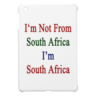 I'm Not From South Africa I'm South Africa Cover For The iPad Mini