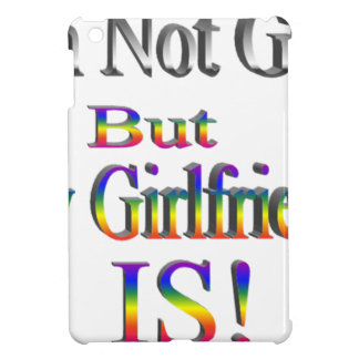 I'm Not Gay, My Girlfriend is Case For The iPad Mini