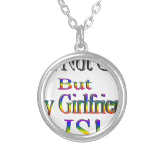 I'm Not Gay, My Girlfriend is Round Pendant Necklace