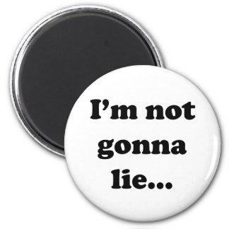 I'm not gonna lie... 6 cm round magnet