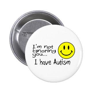 Im Not Ignoring You I Have Autism 6 Cm Round Badge