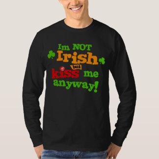 Im Not Irish But Kiss Me Anyway T-Shirt