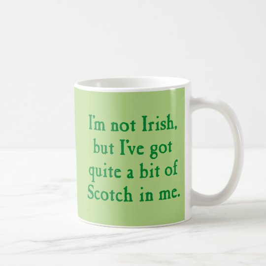 I'm Not Irish - Funny Scotch Whisky Pun