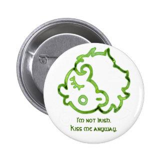 I'm not Irish. Kiss me anyway button. 6 Cm Round Badge