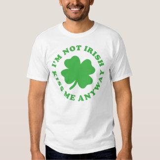 I'm Not Irish - Kiss Me Anyway St. Patrick's Day T Shirt