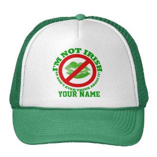 I'm not Irish, St Patrick's day Cap