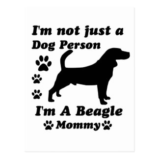 I'm Not Just a Dog Person; I'm A Beagle mommy Postcard