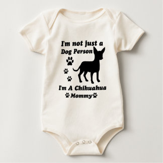 I'm Not Just a Dog Person; I'm A Chihuahua mommy Baby Bodysuit