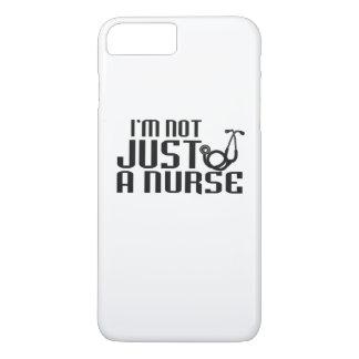 I'M NOT JUST A NURSE iPhone 7 PLUS CASE