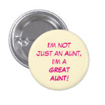 I'm Not Just An Aunt, I'm A GREAT AUNT 3 Cm Round Badge