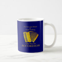 I'm Not Just Smart and Good-Looking Accordion