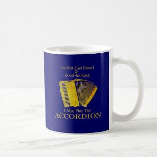 I'm Not Just Smart and Good-Looking Accordion Coffee Mug