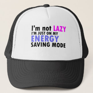 I'm not lazy funny quote trucker hat