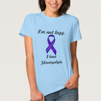 I'm not lazy. I have Fibromyalgia - Womens shirts