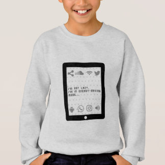 """I'm Not Lazy..."" Kids Sweatshirt"