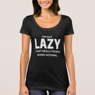 I'm not lazy Women's Shirt