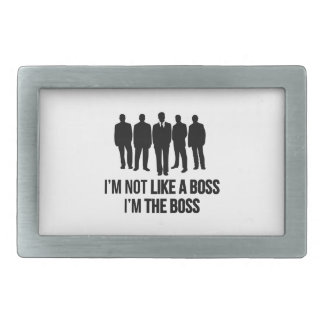 I'm Not Like A Boss. I'm The Boss. Rectangular Belt Buckle