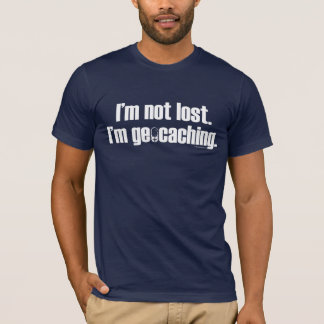 I'm Not Lost - Dark T-Shirt