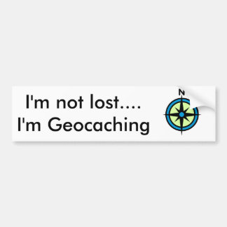 I'm not lost... I'm Geocaching Bumper Sticker