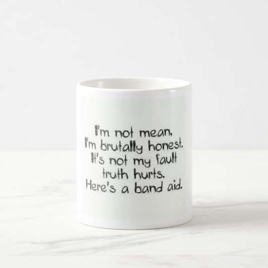 I'm not Mean Coffee mug