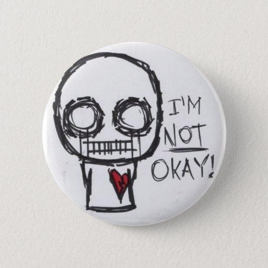 I'm Not oKAY! 6 Cm Round Badge