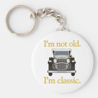 I'm Not Old. I'm Classic.. Keychain