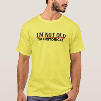 I'm Not Old I'm Historical T-Shirt