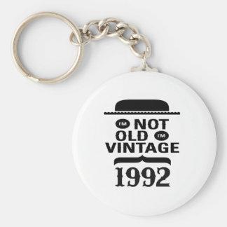 I'm not old, I'm vintage 1992 Key Chain